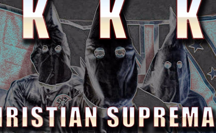 KKK Christian Supremacy – The Bible's version of ISIS