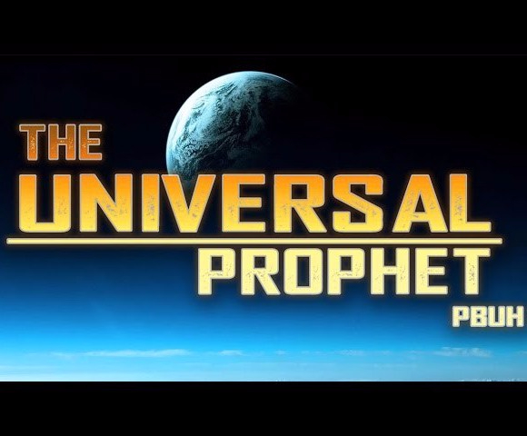 The Universal Prophet (pbuh) – Shaykh Abdul NasirJangda