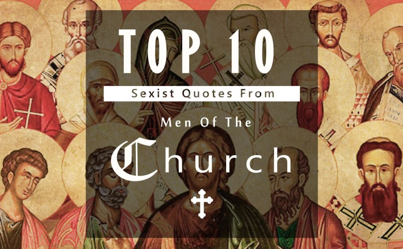 Top 10 Sexist Quotes From Men of theChurch