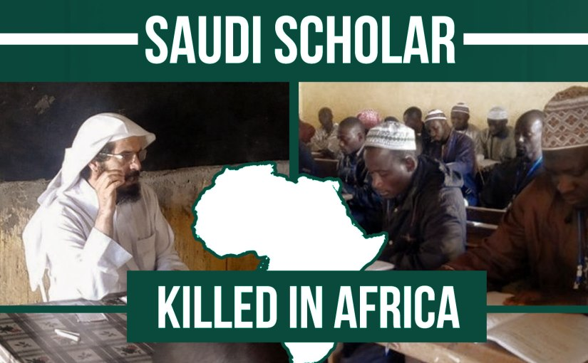 Saudi Scholar Killed in Africa