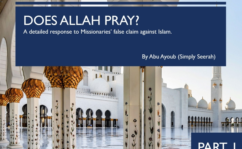 Does Allah Pray? Part 1