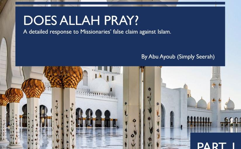 Does Allah Pray? Part1